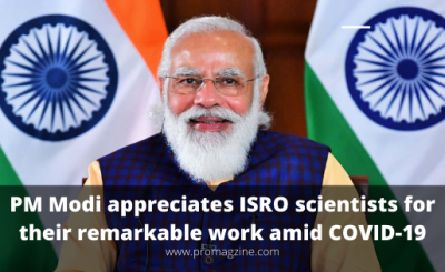 PM Modi appreciates ISRO scientists for their remarkable work amid COVID-19