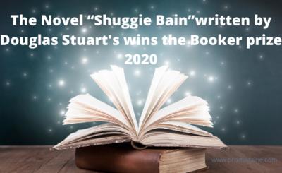"The Novel ""Shuggie Bain""written by Douglas Stuart's wins the Booker prize 2020"